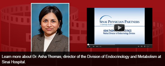 Learn more about Dr. Asha Thomas, director of the Division of Endocrinology and Metabolism at Sinai Hospital.