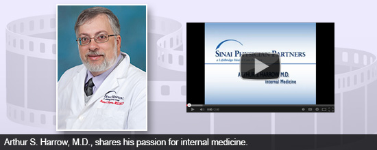 Arthur S. Harrow, M.D., shares his passion for internal medicine.